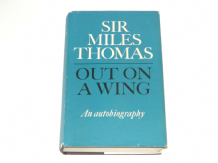 Out on a Wing. An Autobiography ( Sir Miles Thomas 1964)